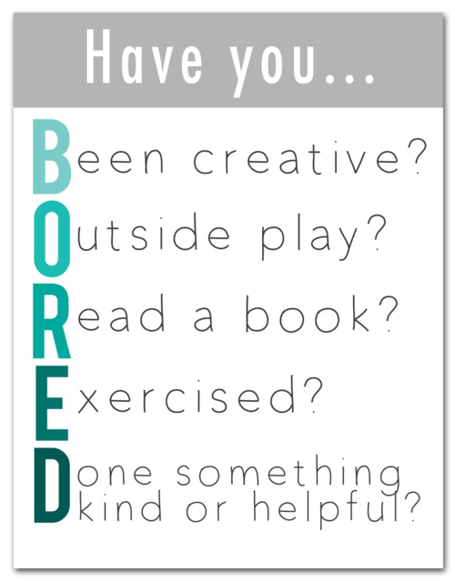 Printable - There is no excuse for being bored!  |  Find Joy in the Journey